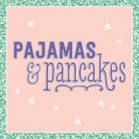 Pajamas & Pancakes