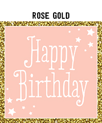 Birthday - Rose Gold
